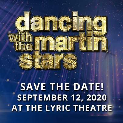 Dancing with the martin stars. Save the date! September 12, 2020 at the Lyric Theatre
